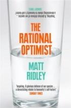 The Rational Optimist : How Prosperity Evolves