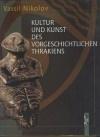 Kultur und kunst des vorgeschichtlichen Thrakiens