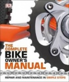 The Complete Bike Owners Manual : Repair and Maintenance in Simple Steps