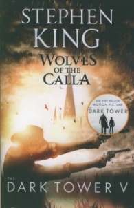 The Dark Tower V: Wolves of the Calla : (Volume 5)